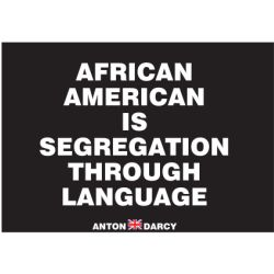 AFRICAN-AMERICAN-IS-SEGREGATION-LANGUAGE-BOW.jpg
