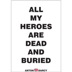 ALL-MY-HEROES-ARE-DEAD-AND-BURIED-BOW.jpg