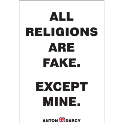 ALL-RELIGIONS-ARE-FAKE-EXCEPT-MINE-BOW.jpg