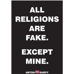ALL-RELIGIONS-ARE-FAKE-EXCEPT-MINE-WOB.jpg