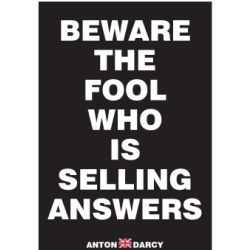 BEWARE-THE-FOOL-WHO-IS-SELLING-ANSWERS-WOB.jpg