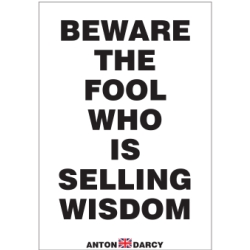 BEWARE-THE-FOOL-WHO-IS-SELLING-WISDOM-BOW.jpg
