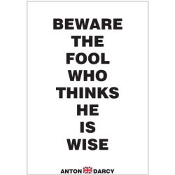 BEWARE-THE-FOOL-WHO-THINKS-HE-IS-WISE-BOW.jpg