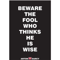 BEWARE-THE-FOOL-WHO-THINKS-HE-IS-WISE-WOB.jpg