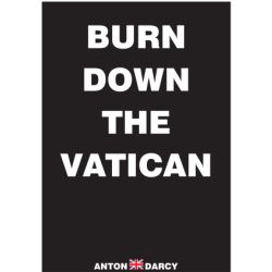 BURN-DOWN-THE-VATICAN-WOB.jpg
