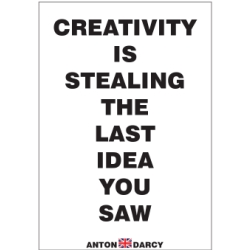 CREATIVITY-IS-STEALING-THE-LAST-IDEA-YOU-SAW-BOW.jpg