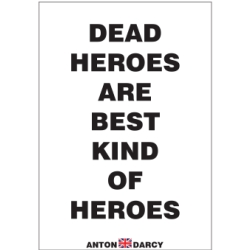 DEAD-HEROES-ARE-THE-BEST-KIND-OF-HEROES-BOW.jpg