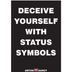 DECEIVE-YOURSELF-WITH-STATUS-SYMBOLS-WOB.jpg