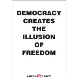 DEMOCRACY-CREATES-THE-ILLUSION-OF-FREEDOM-BOW.jpg