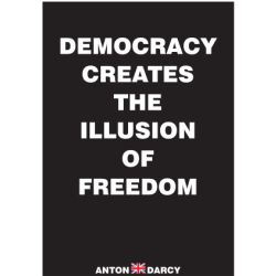 DEMOCRACY-CREATES-THE-ILLUSION-OF-FREEDOM-WOB.jpg