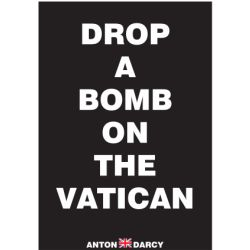 DROP-A-BOMB-ON-THE-VATICAN-WOB.jpg