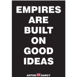 EMPIRES-ARE-BUILT-GOOD-IDEAS-WOB.jpg