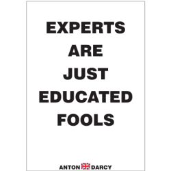 EXPERTS-ARE-JUST-EDUCATED-FOOLS-BOW.jpg