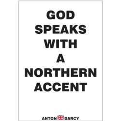 GOD-SPEAKS-WITH-A-NORTHERN-ACCENT-BOW.jpg