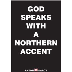 GOD-SPEAKS-WITH-A-NORTHERN-ACCENT-WOB.jpg