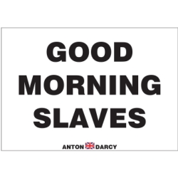 GOOD-MORNING-SLAVES-BOW-H.jpg