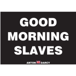 GOOD-MORNING-SLAVES-WOB-H.jpg