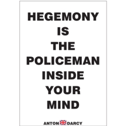HEGEMONY-IS-THE-POLICEMAN-INSIDE-YOUR-MIND-BOW.jpg