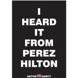 I-HEARD-IT-FROM-PEREZ-HILTON-WOB.jpg