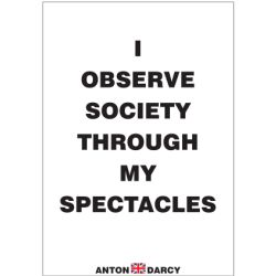 I-OBSERVE-SOCIETY-THOUGH-MY-SPECTACLES-BOW.jpg