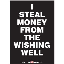 I-STEAL-MONEY-FROM-THE-WISHING-WELL-WOB.jpg