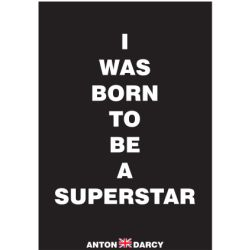 I-WAS-BORN-TO-BE-A-SUPERSTAR-WOB.jpg