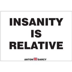 INSANITY-IS-RELATIVE-BOW-H.jpg
