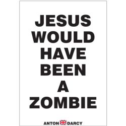 JESUS-WOULD-HAVE-BEEN-A-ZOMBIE-BOW.jpg