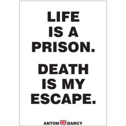 LIFE-IS-A-PRISON-DEATH-IS-MY-ESCAPE-BOB.jpg