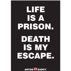 LIFE-IS-A-PRISON-DEATH-IS-MY-ESCAPE-WOB.jpg