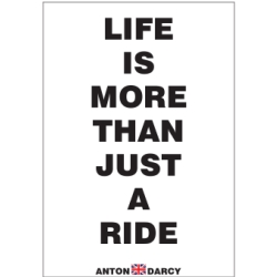 LIFE-IS-MORE-THAN-JUST-A-RIDE-BOW.jpg