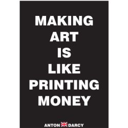 MAKING-ART-IS-LIKE-PRINTING-MONEY-WOB.jpg