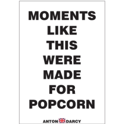 MOMENTS-LIKE-THIS-WERE-MADE-FOR-POPCORN-BOW.jpg