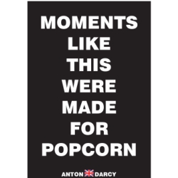MOMENTS-LIKE-THIS-WERE-MADE-FOR-POPCORN-WOB.jpg