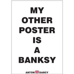 MY-OTHER-POSTER-IS-A-BANKSY-BOW.jpg