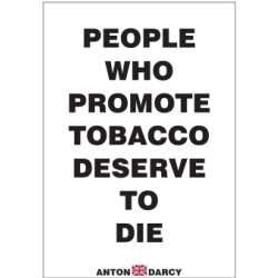 PEOPLE-WHO-PROMOTE-TOBACCO-DESERVE-TO-DIE-BOW.jpg