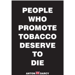 PEOPLE-WHO-PROMOTE-TOBACCO-DESERVE-TO-DIE-WOB.jpg