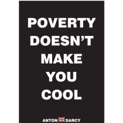 POVERTY-DOESNT-MAKES-YOU-COOL-WOB.jpg