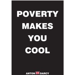 POVERTY-MAKES-YOU-COOL-WOB.jpg