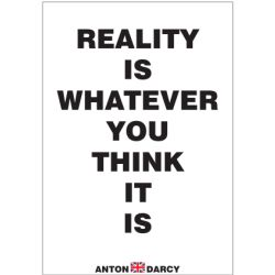 REALITY-IS-WHATEVER-YOU-THINK-IT-IS-BOW.jpg