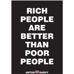 RICH-PEOPLE-ARE-BETTER-THAN-POOR-PEOPLE-WOB.jpg
