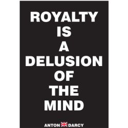 ROYALTY-IS-A-DELUSION-OF-THE-MIND-WOB.jpg