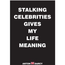 STALKING-CELEBRITIES-GIVES-MY-LIFE-MEANING-BOW.jpg