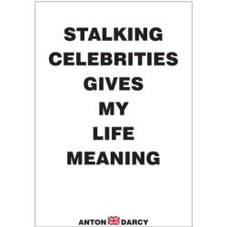 STALKING-CELEBRITIES-GIVES-MY-LIFE-MEANING-WOB.jpg