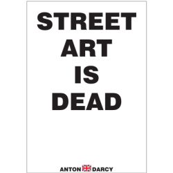 STREET-ART-IS-DEAD-BOW.jpg