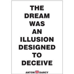 THE-DREAM-WAS-AN-ILLUSION-DESIGNED-TO-DECEIVE-BOW.jpg