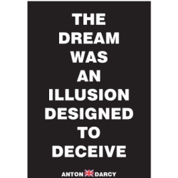 THE-DREAM-WAS-AN-ILLUSION-DESIGNED-TO-DECEIVE-WOB.jpg