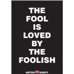 THE-FOOL-IS-LOVED-BY-THE-FOOLISH-WOB.jpg