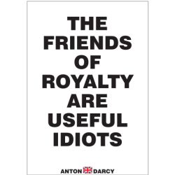 THE-FRIENDS-OF-ROYALTY-ARE-USEFUL-IDIOTS-BOW.jpg