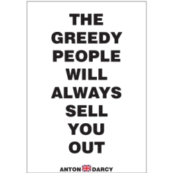 THE-GREEDY-PEOPLE-WILL-ALWAYS-SELL-YOU-OUT-BOW.jpg